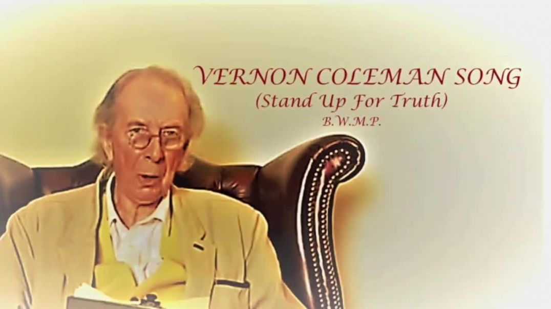 VERNON COLEMAN SONG (Stand Up For Truth) - b.w.m.p.