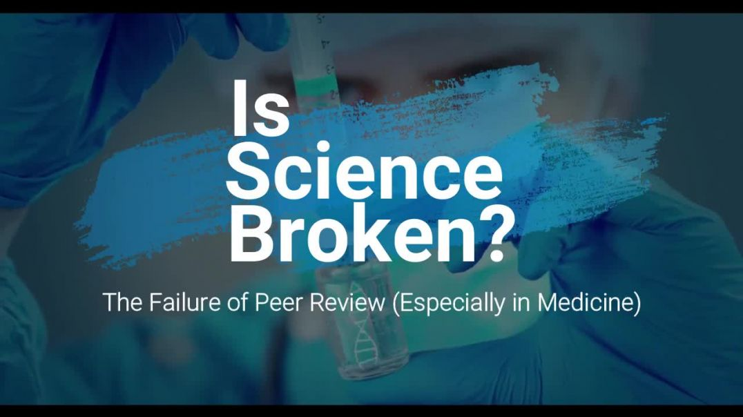 Is Science Broken The Failure of Peer Review -Especially in Medicine-
