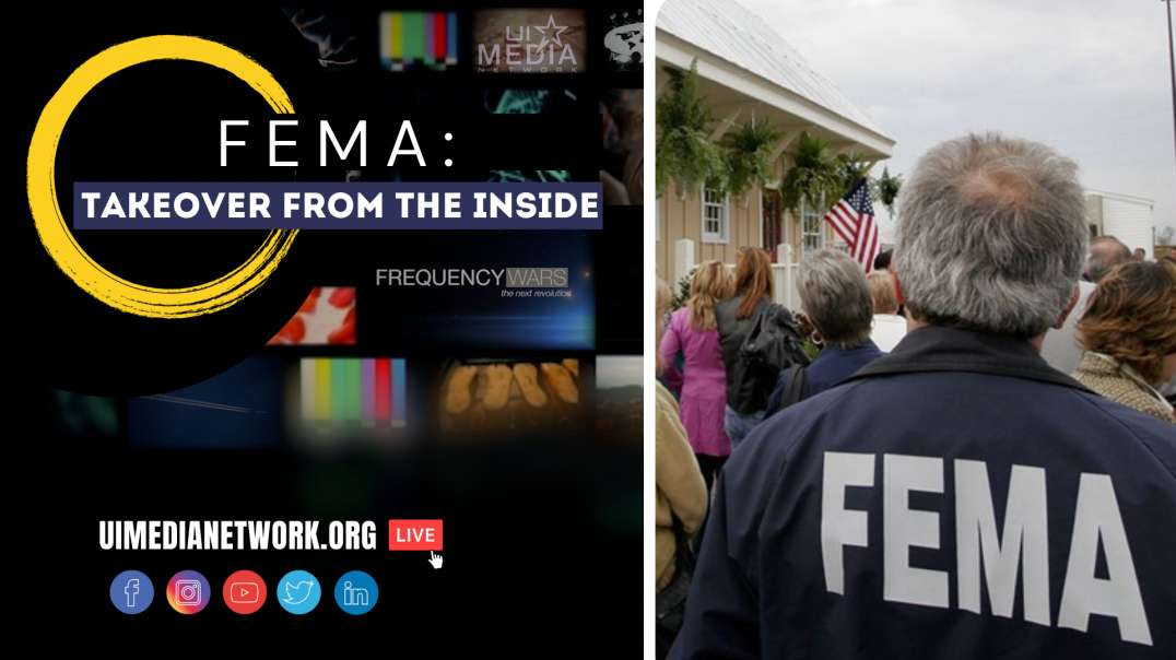 FEMA: TAKEOVER FROM THE INSIDE