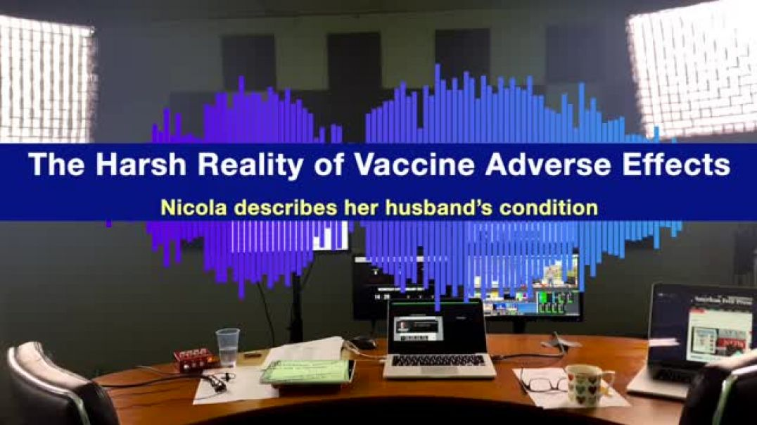 UK Column - Wife Describes Her Husbands Condition After Having Covid19 mRNA 'Vaccine'