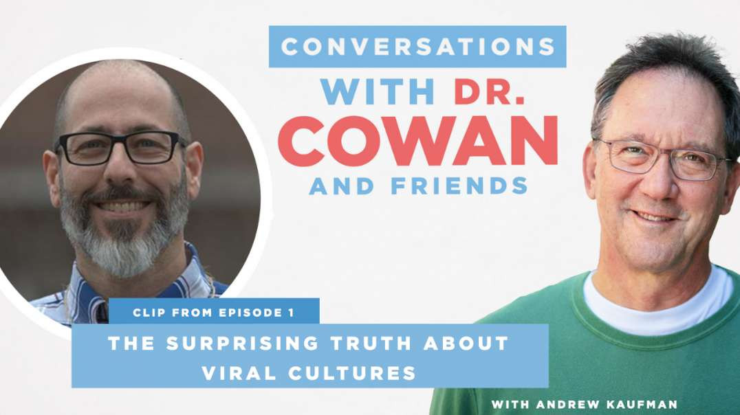The Surprising Truth about Viral Cultures with Dr. Andrew Kaufman