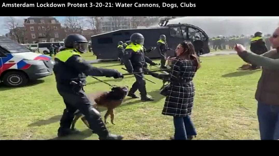 Water Cannons, Dogs, Clubs Used Against Amsterdam Lockdown Protest 3-20-21