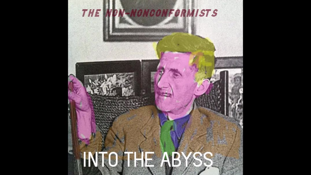 The Non-Nonconformists - Into the Abyss