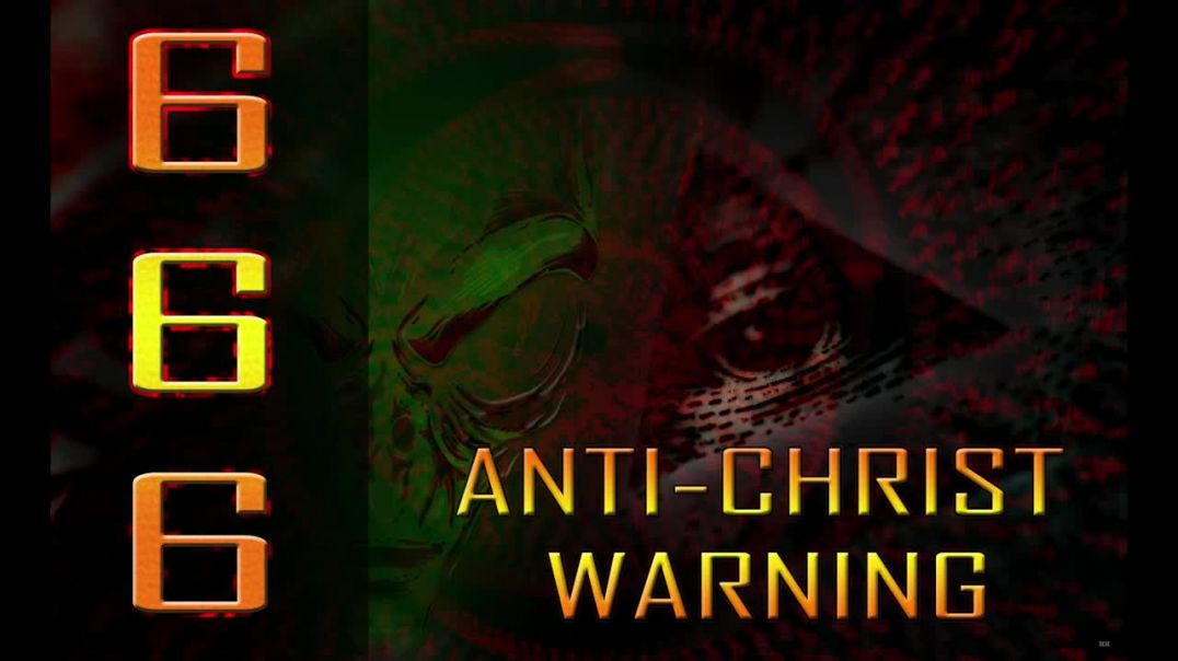 666 Anti-Christ Warning All video