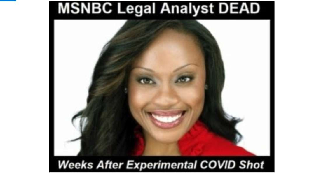 Midwin Charles 47-year-old MSNBC legal analyst dead one month after experimental mRNA shot!