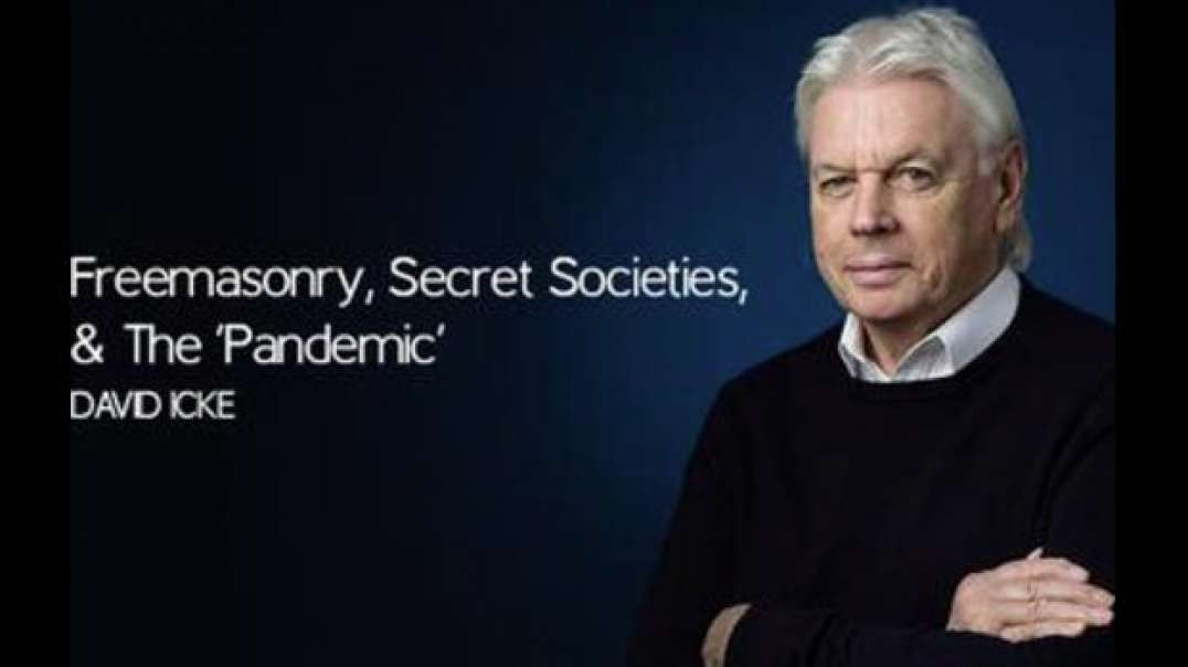 David Icke - Freemasonry, Secret Societies & The 'Pandemic'