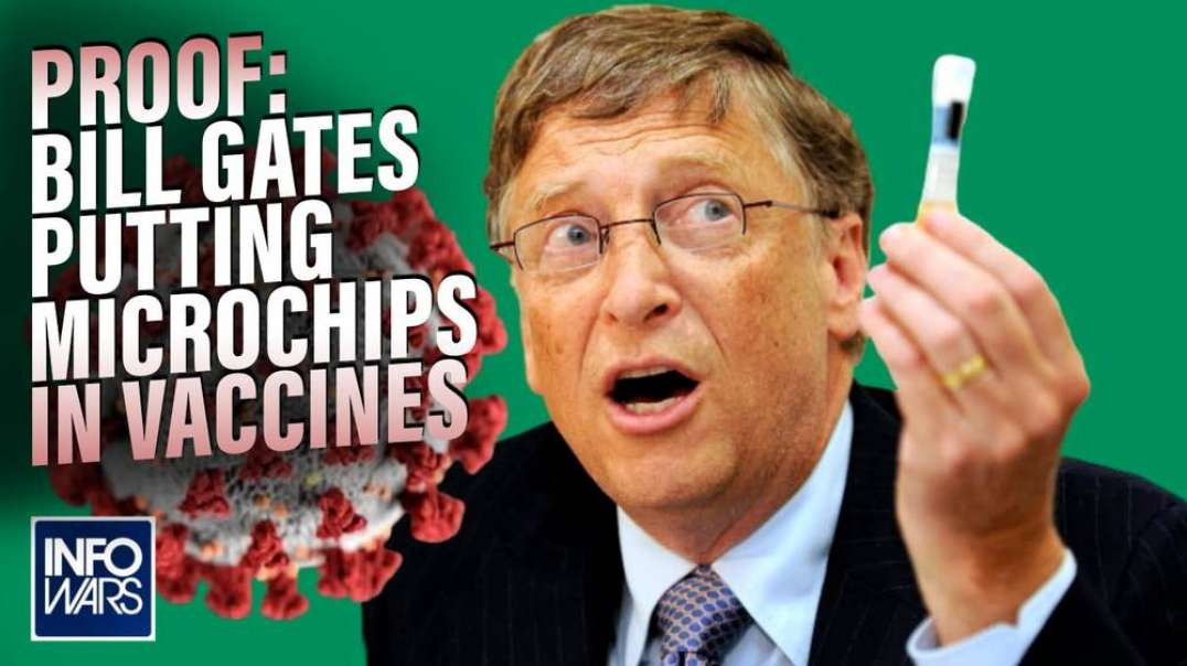PROOF: Bill Gates Putting Implantable Chips In Vaccines