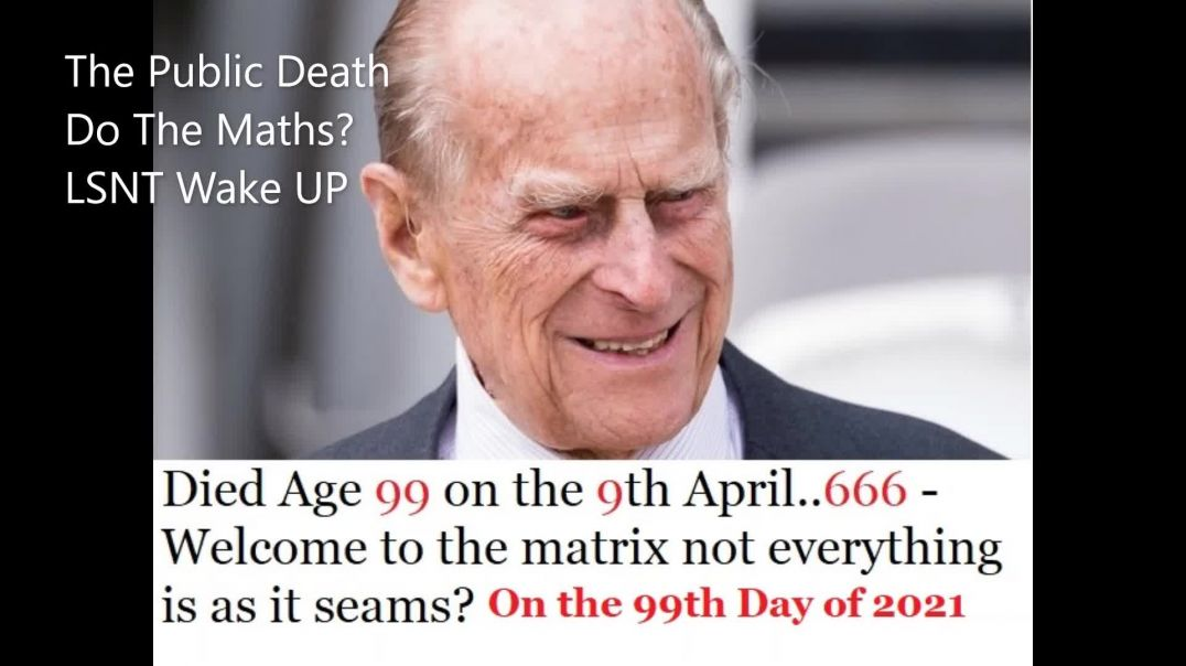 Prince Philip Has DIED Age 99 On 9th April 2021 The 99th Day Of The Year? Numerology Gemetria