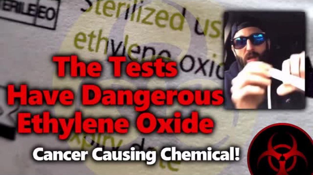 Ethylene Oxide Dangerous, Cancer-Causing Chemical Used to Sterilize Test Swabs! & MSM Damage Con