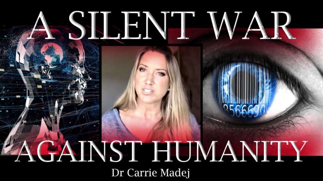 A SILENT WAR AGAINST HUMANITY- THEY WANT TO BE OUR 'GOD'- OWN AND PATENT US!!  Dr Carrie M