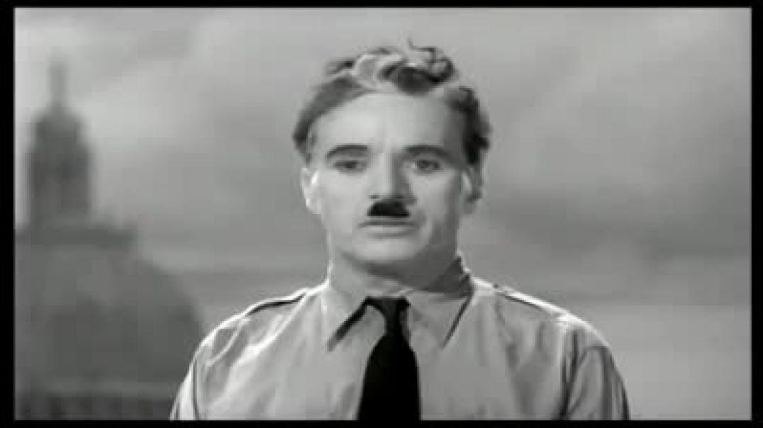 "The Great Dictator"" speech by Charlie Chaplin"