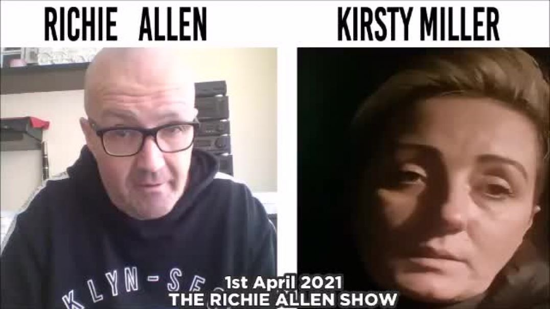Richie Allen Talks To Kirsty Miller - The NHS Nurse Who Exposed The Lies Of The Government