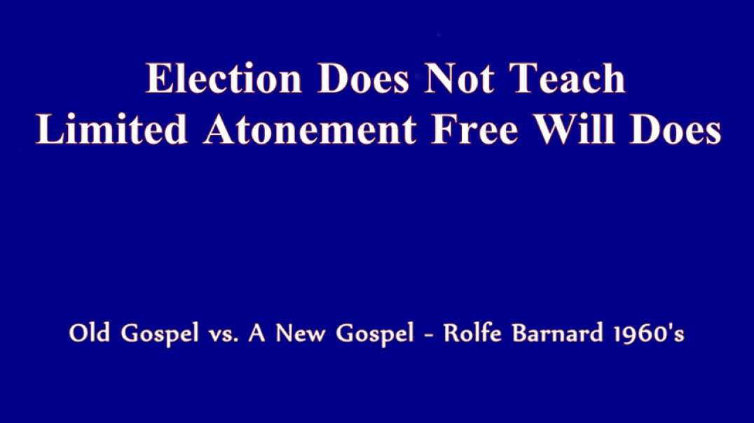 Limited Atonement - Election Does Not Teach It Free Will Does; Rolfe Barnard 1960's [Original]