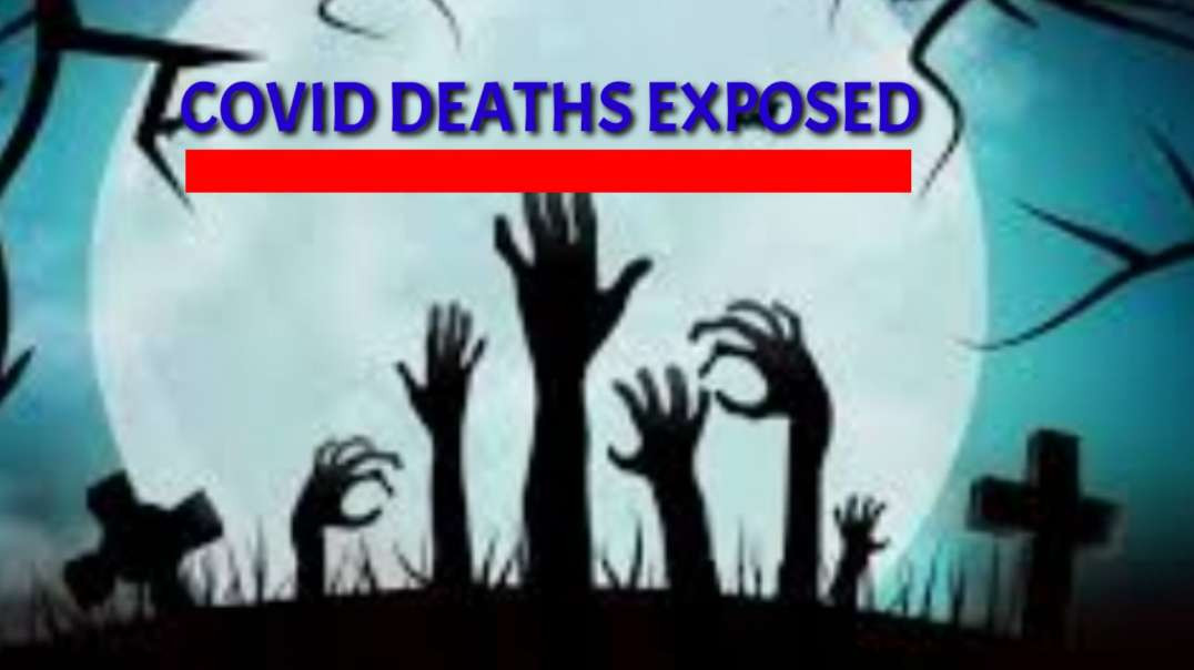 COVID DEATHS EXPOSED