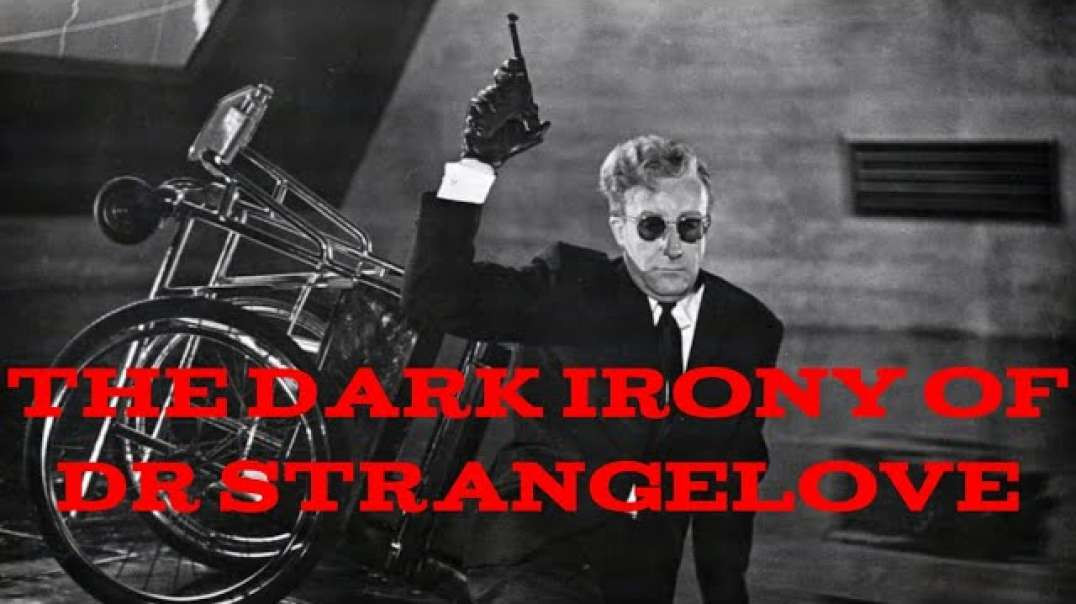 The Dark Irony of Dr Strangelove